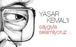 Büyük usta sevgili Yaşar Kemal'i saygıyla selamlıyoruz…