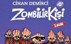 """Cihan Demirci'nin kara mizah romanı: """"Zombilirkişi"""" 3. basımını yaptı!"""